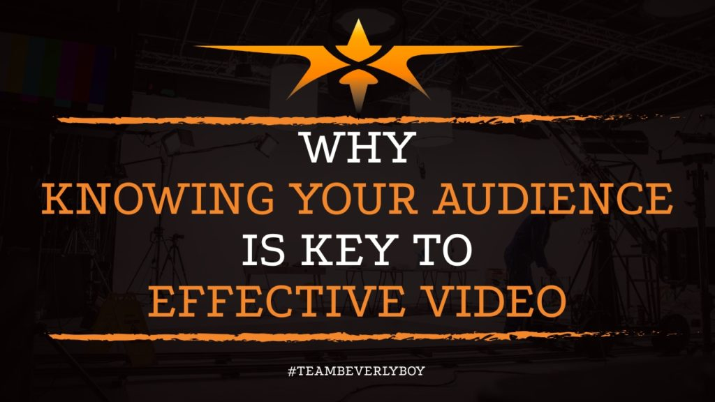 Why Knowing Your Audience is Key to Effective Video