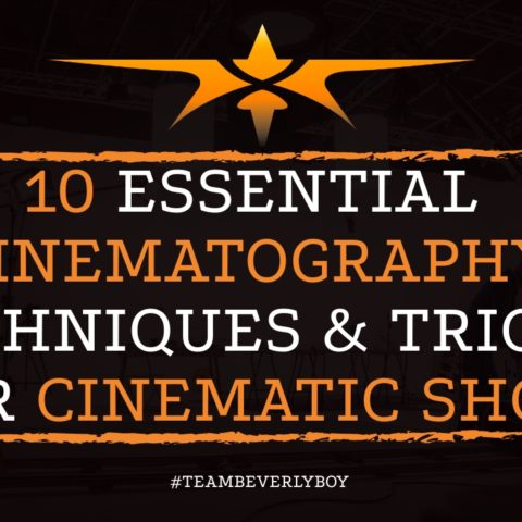 10 Essential Cinematography Techniques & Tricks for Cinematic Shots