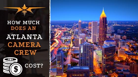 Atlanta Camera Crew Cost