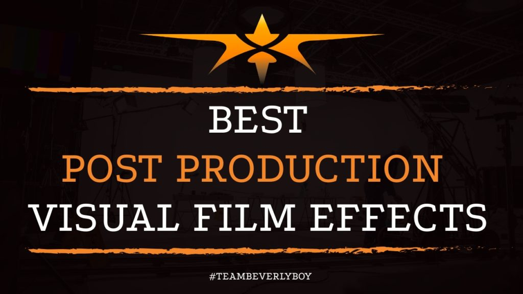 Best Post Production Visual Film Effects