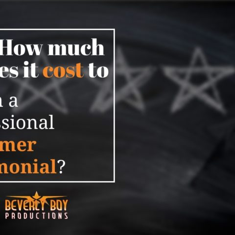 How much does it cost to film a professional Customer Testimonial