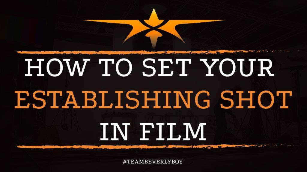 How to Set Your Establishing Shot in Film