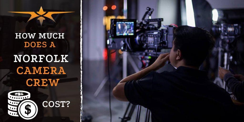 Norfolk Camera Crew Cost (1)