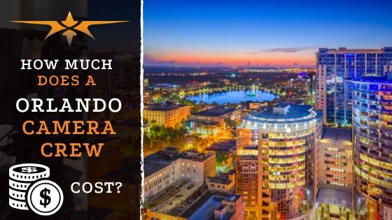 Orlando Camera Crew Cost