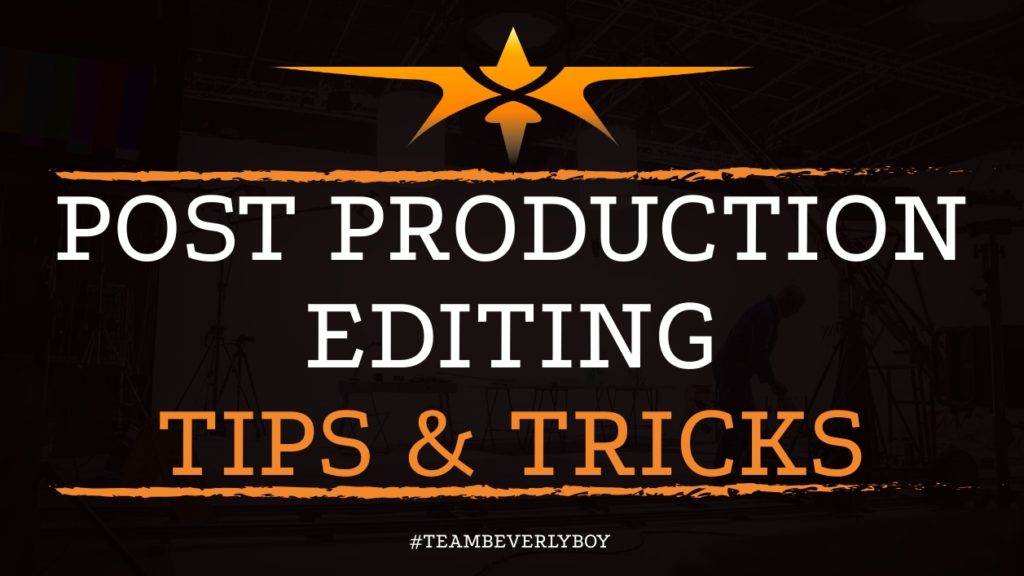 Post Production Editing Tips & Tricks