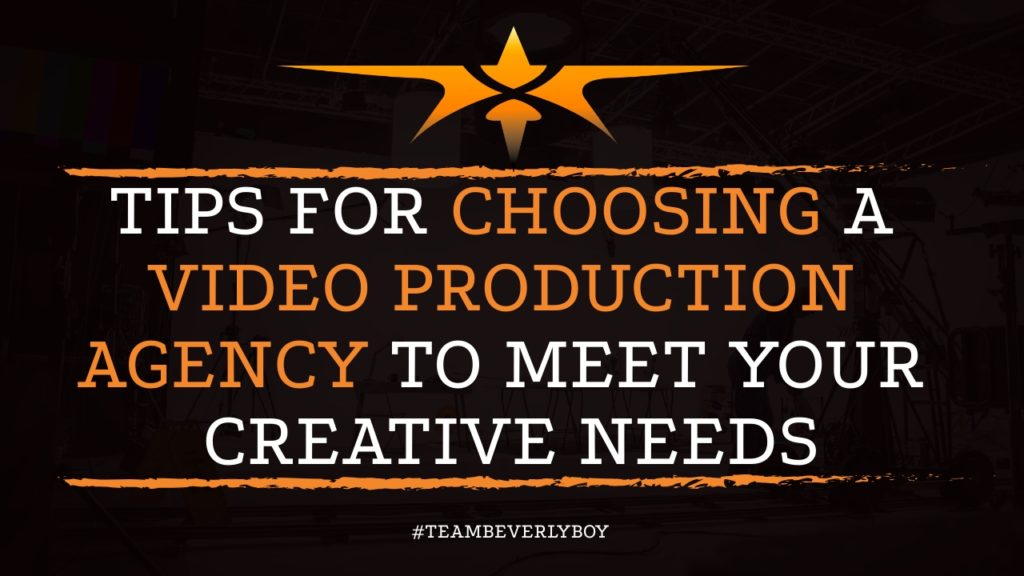 Tips for Choosing a Video Production Agency to Meet Your Creative Needs