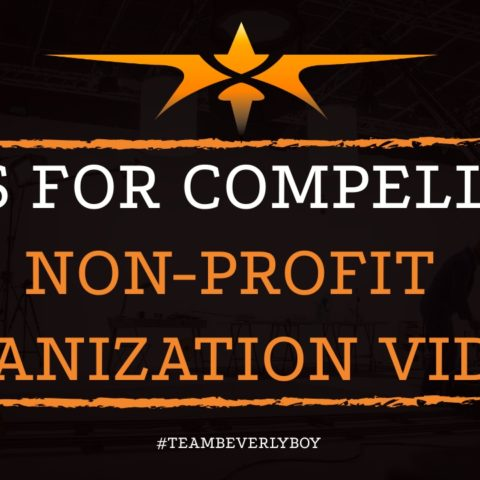 Tips for Compelling Non-Profit Organization Videos