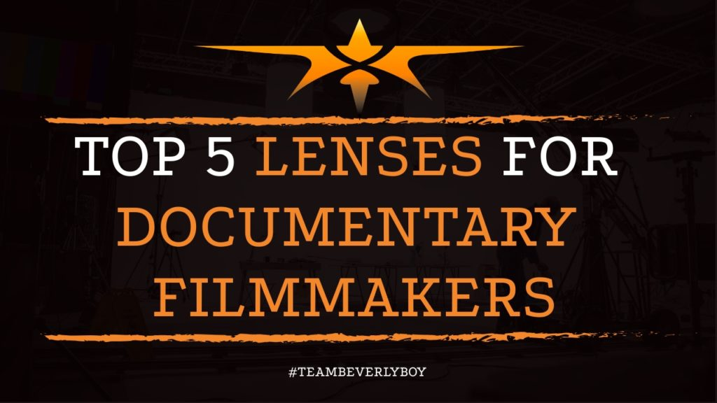 Top 5 Lenses for Documentary Filmmakers