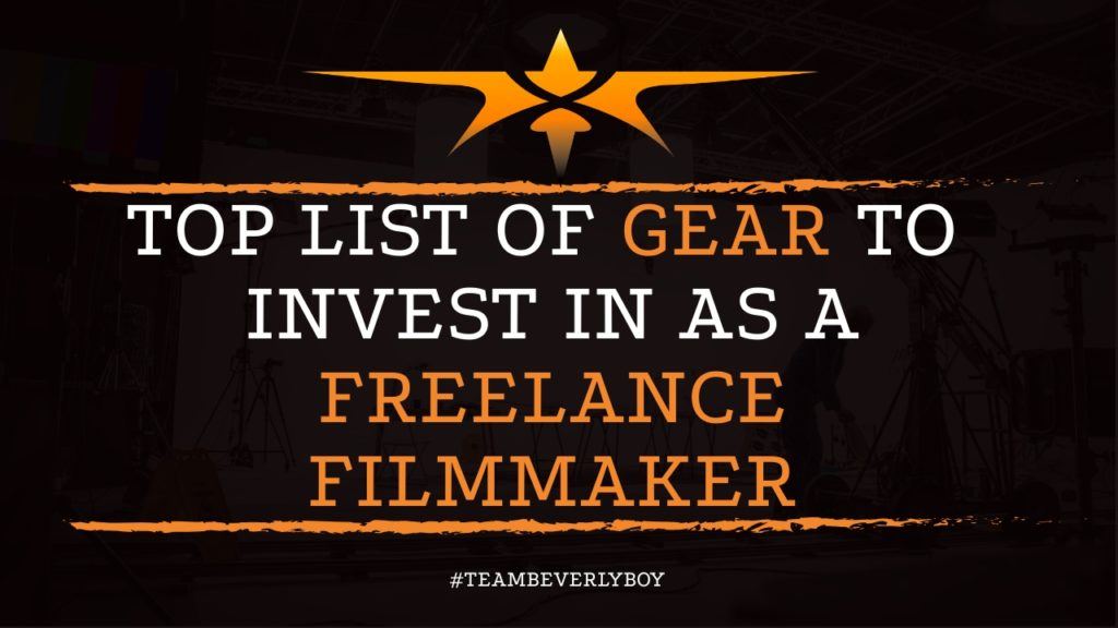 Top List of Gear to Invest In as a Freelance Filmmaker