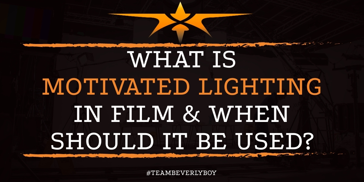 What is Motivated Lighting in Film & When Should Motivated Lighting Be Used?