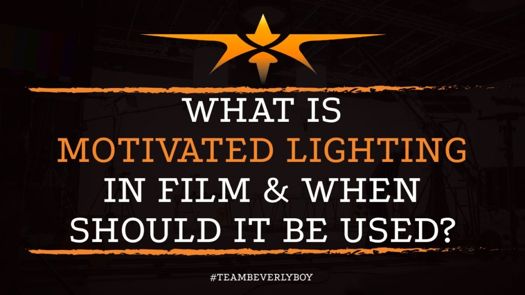 What is Motivated Lighting in Film & When Should it be Used