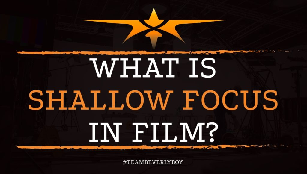 What is Shallow Focus in Film