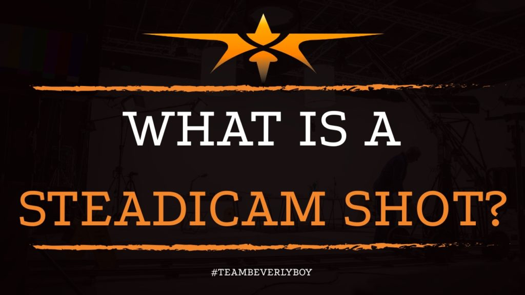 What is a Steadicam Shot?