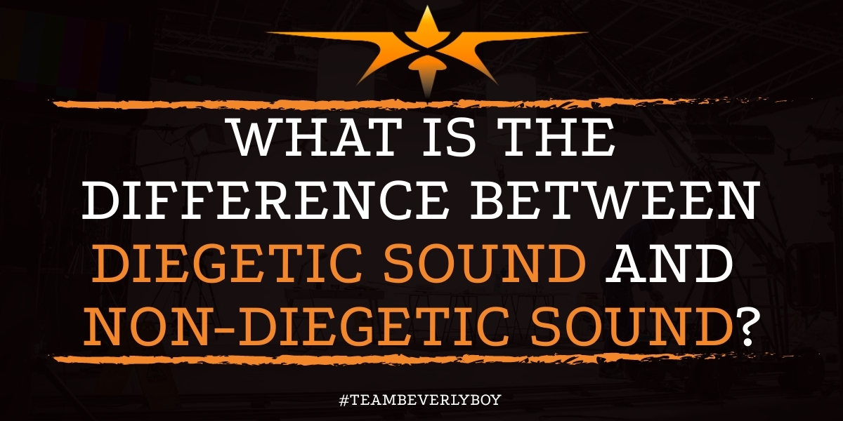 What is the Difference Between Diegetic Sound and Non-Diegetic Sound