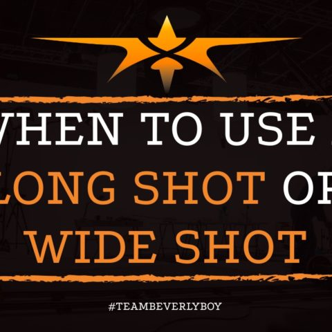 When to Use a Long Shot or Wide Shot