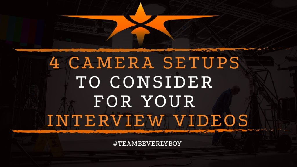 4 camera setups to consider for interview videos