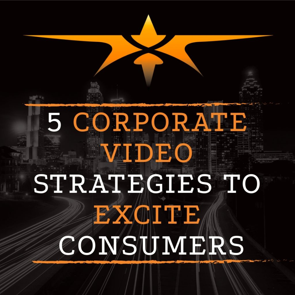 title 5 corporate video strategies to excite consumers