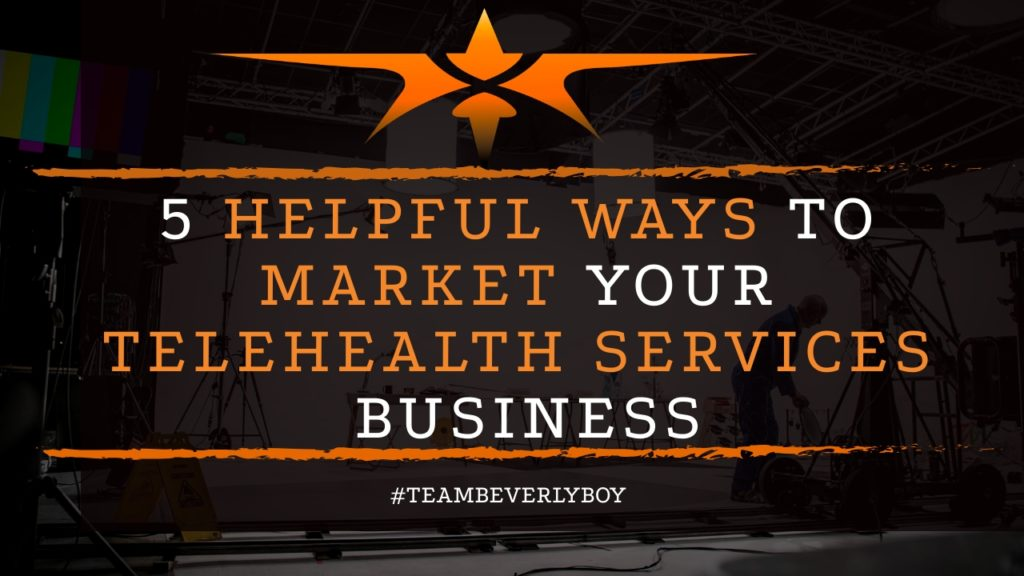 title 5 helpful ways to market your telehealth services business