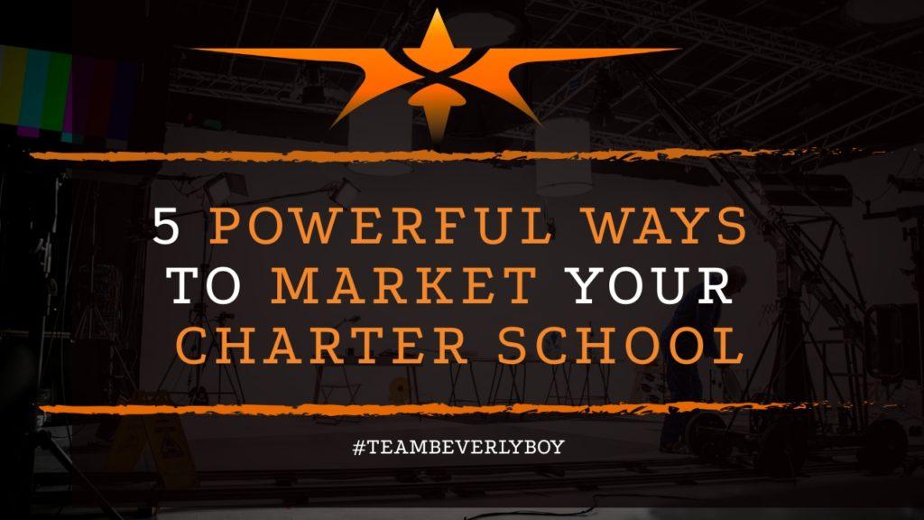 title powerful ways to market charter school