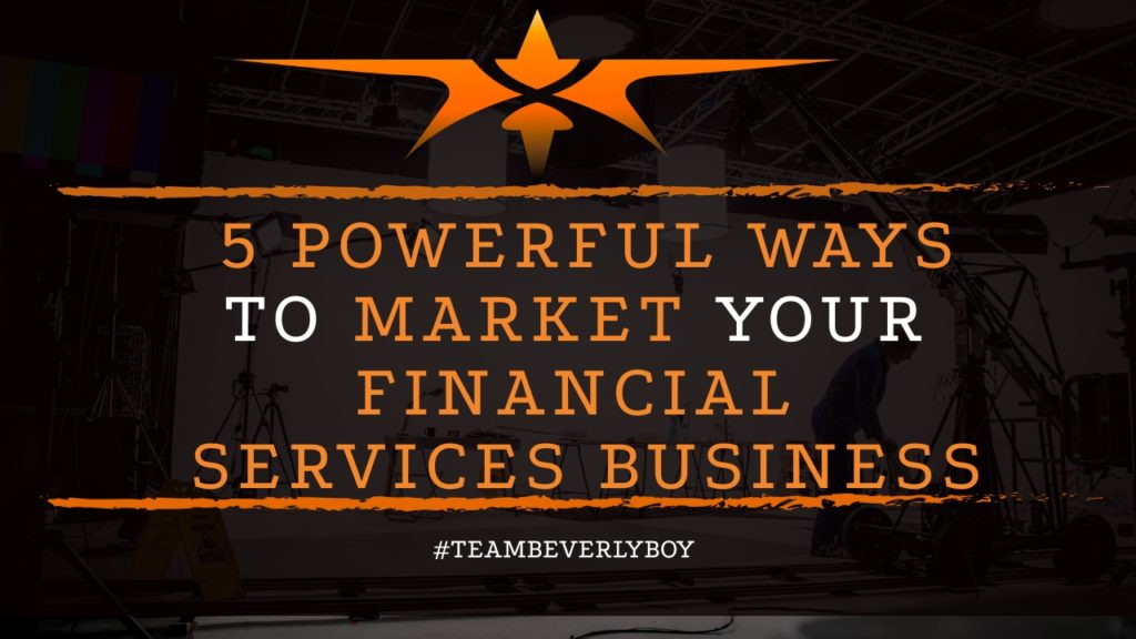 title 5 powerful ways to market financial services business