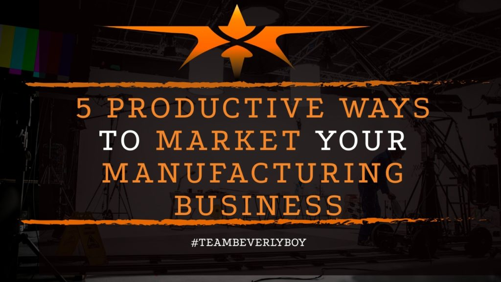 title 5 ways to market manufacturing business