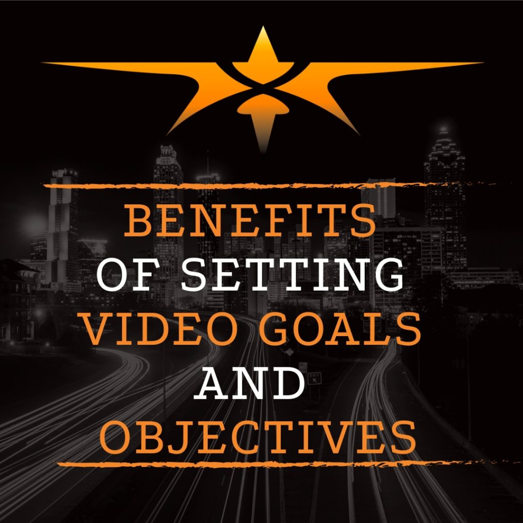 title benefits of setting video goals and objectives