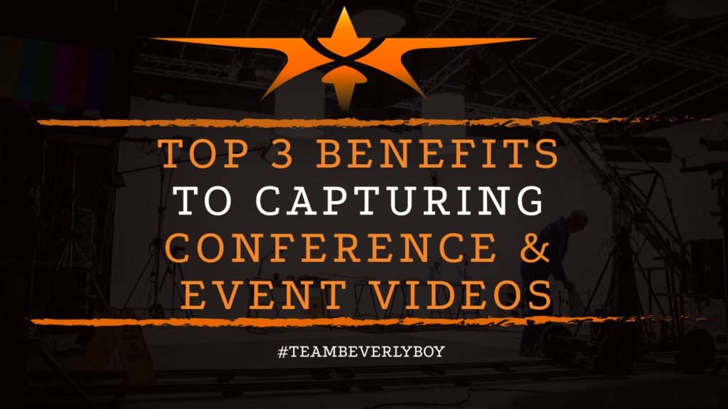 title top 3 benefits of filming conference videos and event videos