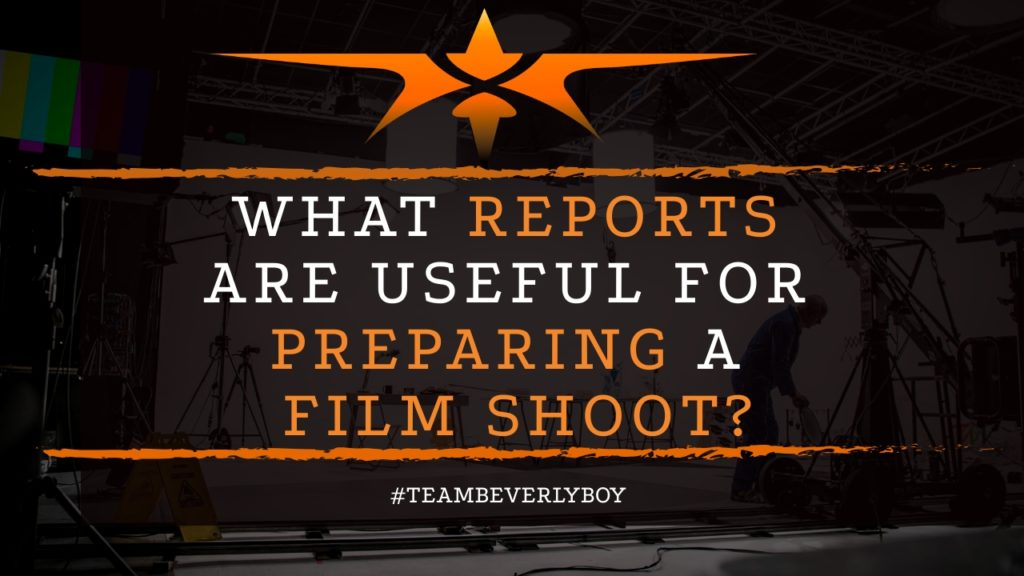title what reports are useful for preparing a film shoot