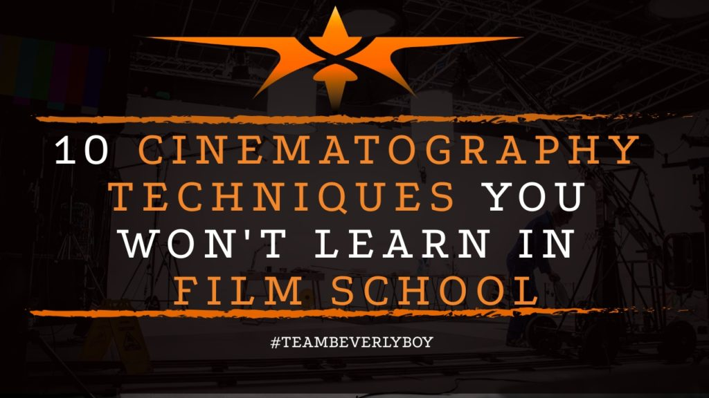 title cinematography techniques you can't learn in film school