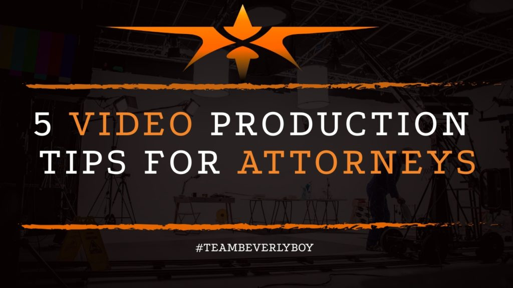 5 Video Production Tips for Attorneys
