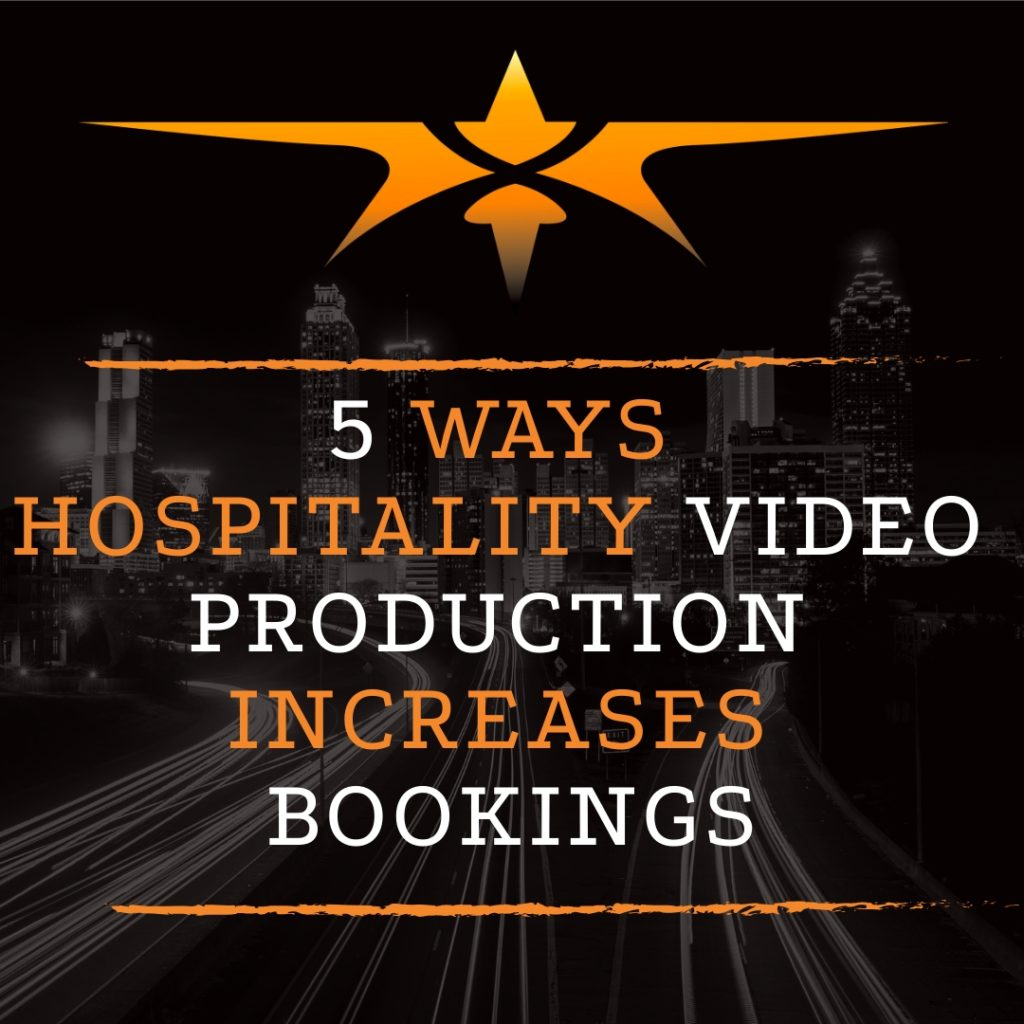 5 Ways Hospitality Video Production Increases Bookings