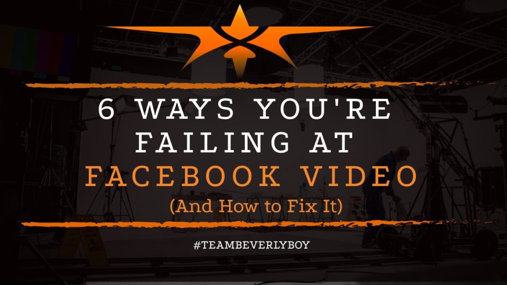 title 6 ways you're failing at facebook video and how you can fix it