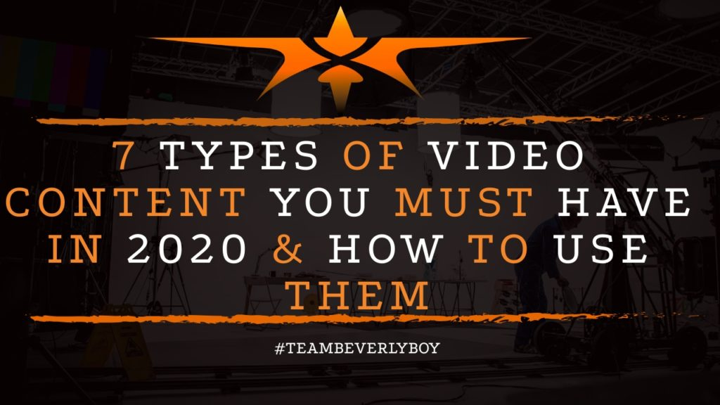 7 Types of Video Content You Must Have in 2020 & How to Use Them