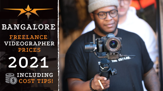 Bangalore Freelance Videographer Prices in 2021