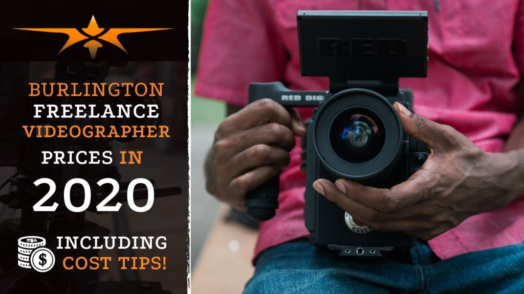 Burlington Freelance Videographer Prices in 2020