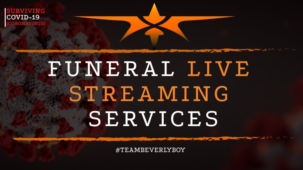 COVID- 19 Funeral Live Streaming Services