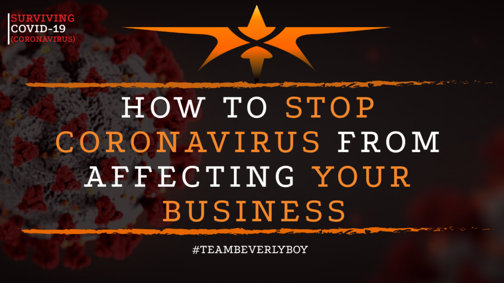 COVID- How to Stop Coronavirus from Affecting Your Business