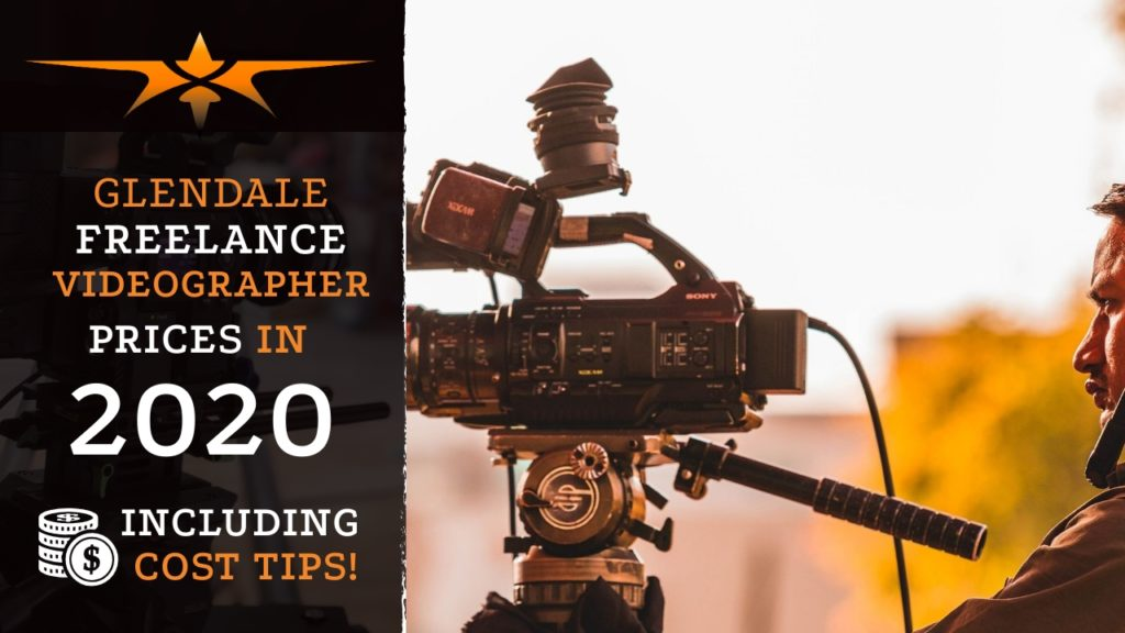 Glendale Freelance Videographer Prices in 2020