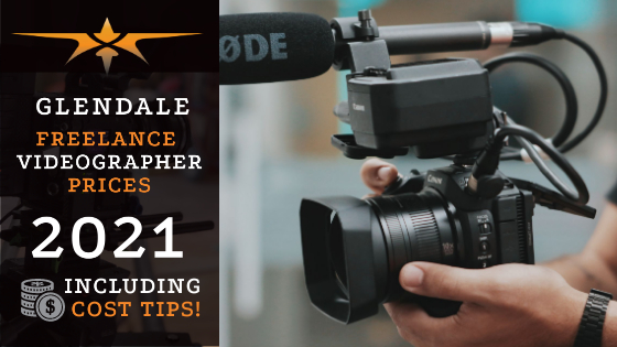 Glendale Freelance Videographer Prices in 2021