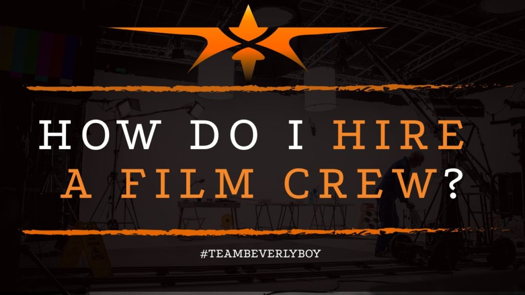 title how do I hire a film crew