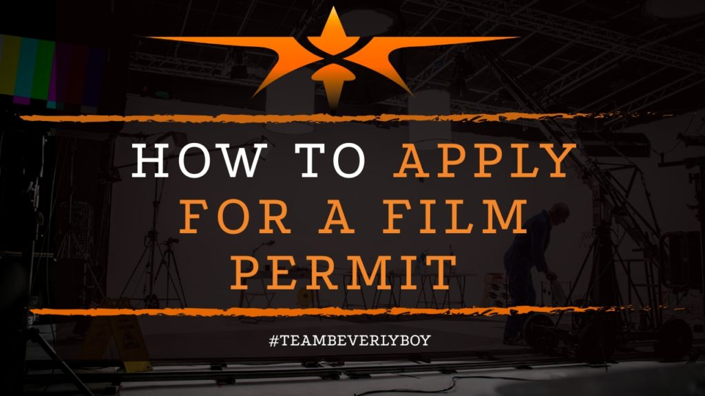 title how to apply for a film permit is it necessary