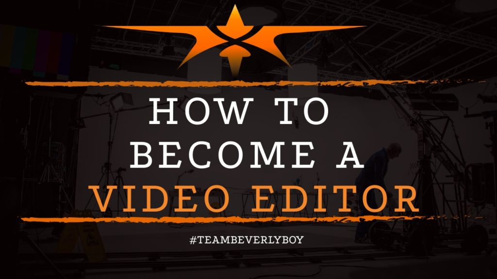 title how to become a video editor
