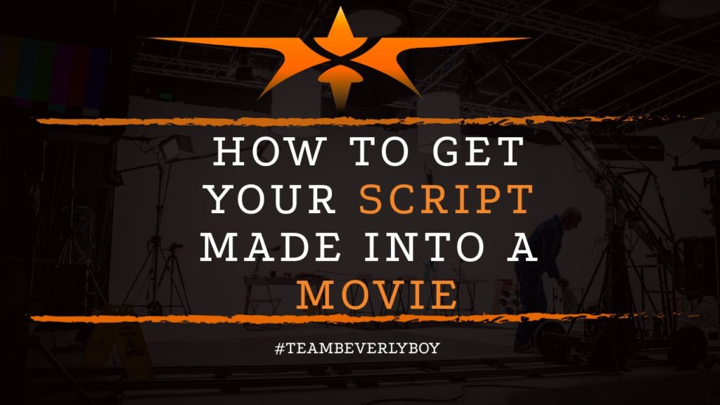 title get a script turned into a movie