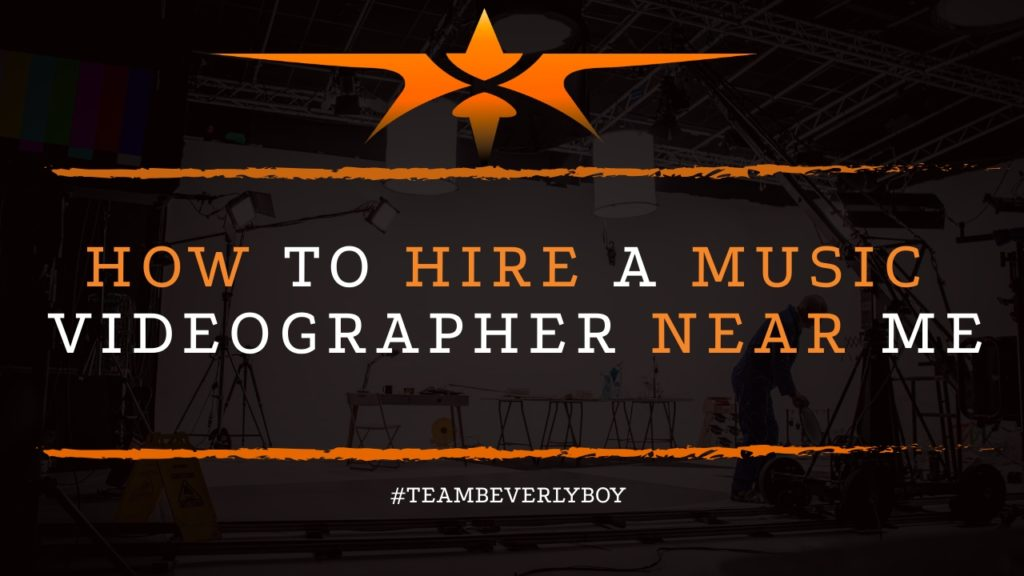 How to Hire a Music Videographer Near Me