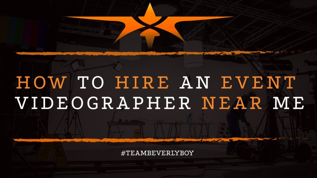 How to Hire an Event Videographer Near Me