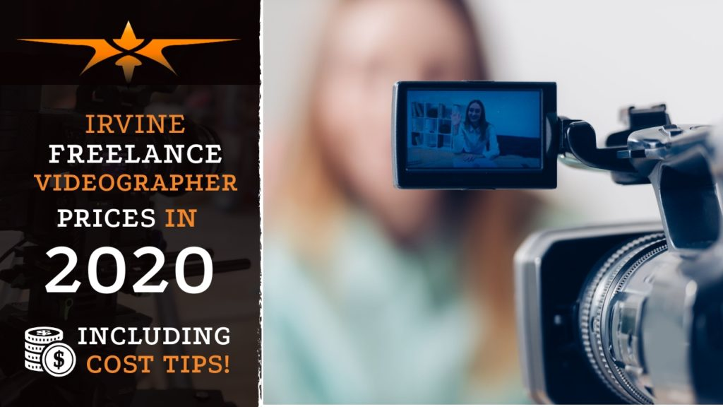 Irvine Freelance Videographer Prices in 2020