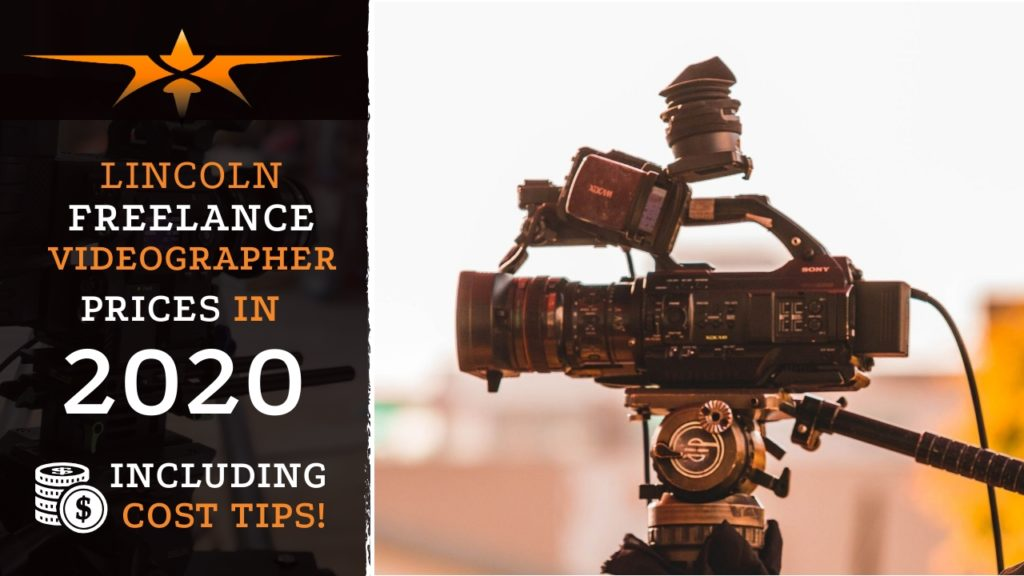 Lincoln Freelance Videographer Prices in 2020