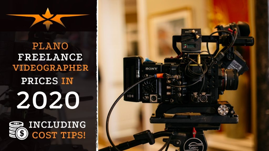 Plano Freelance Videographer Prices in 2020