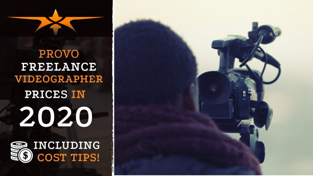 Provo Freelance Videographer Prices in 2020