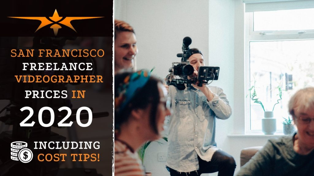 San Francisco Freelance Videographer Prices in 2020